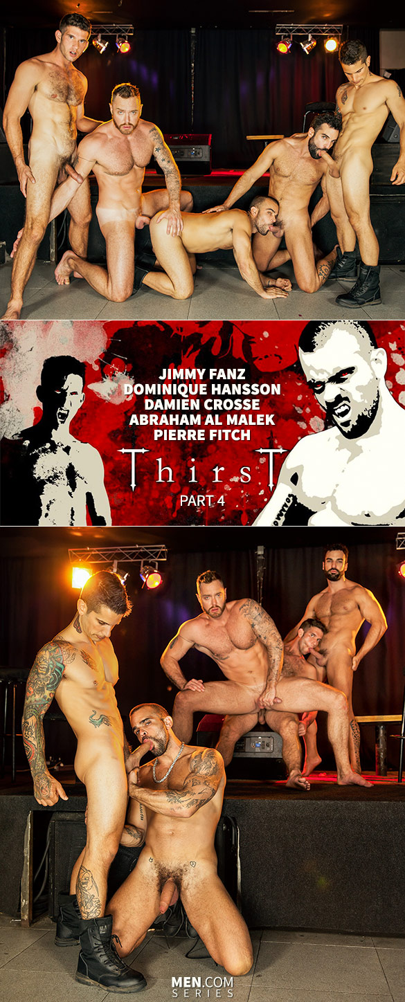"Men.com: Abraham Al Malek, Damien Crosse, Dominique Hansson, Jimmy Fanz and Pierre Fitch fuck each other in ""Thirst, Part 4"""