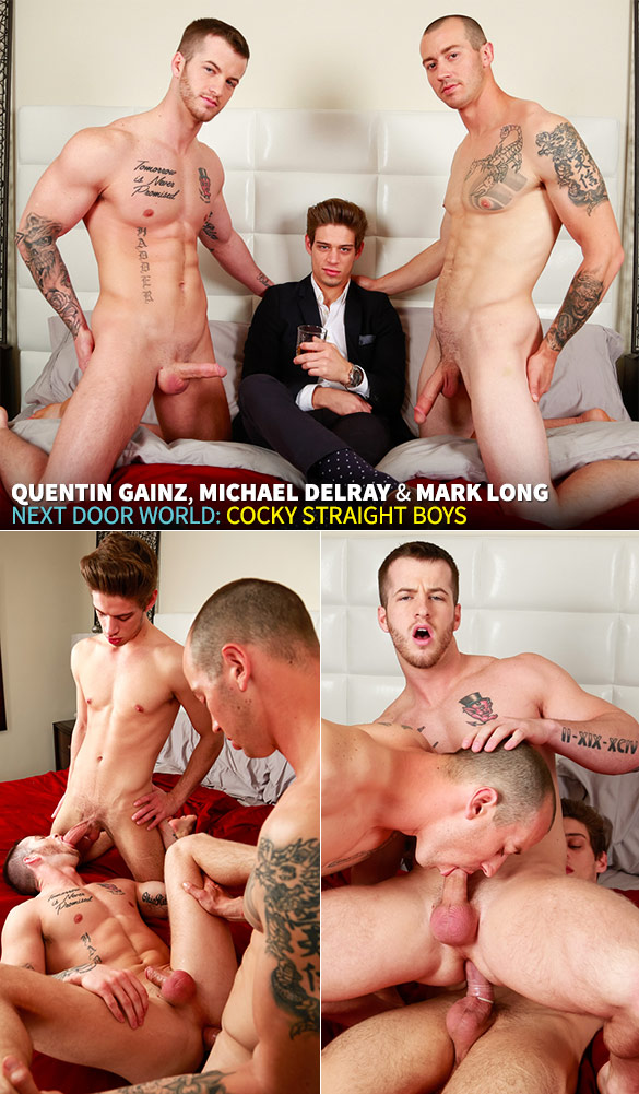 """Next Door World: Quentin Gainz gets fucked by Mark Long and Michael DelRay in """"Cocky Straight Boys"""""""