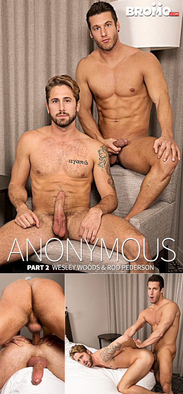 "Bromo: Rod Pederson bangs Wesley Woods raw in ""Anonymous, Part 2"""