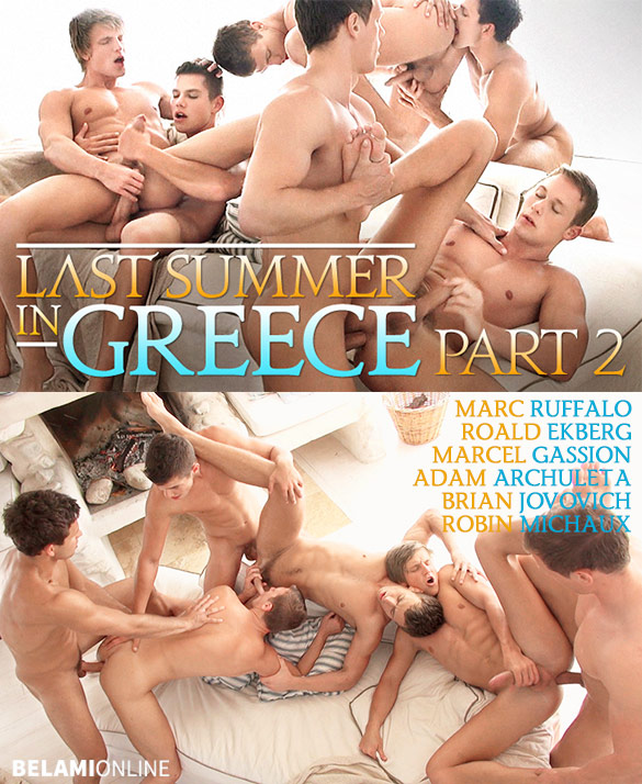 "BelAmi: Marc Ruffalo, Roald Ekberg, Marcel Gassion, Adam Archuleta, Brian Jovovich, and Robin Michaux's bareback orgy in ""Last Summer in Greece, Part 2"""