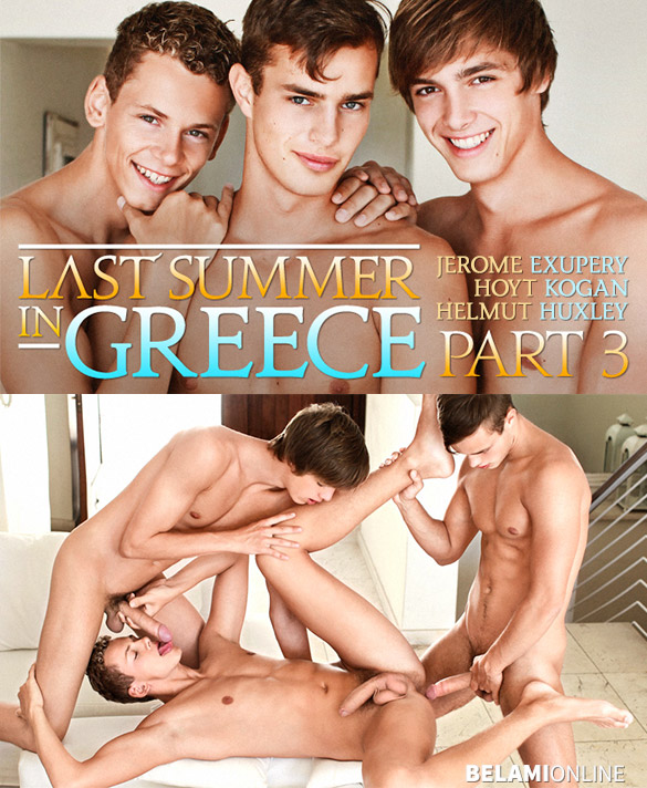 "BelAmi: Jerome Exupery gets fucked bareback by Hoyt Kogan and Helmut Huxley in ""Last Summer in Greece, Part 3"""