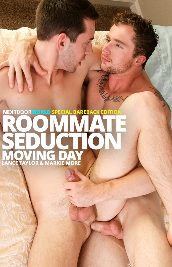 "Next Door Studios: Markie More fucks Lance Taylor bareback in ""Roommate Seduction: Moving Day"""