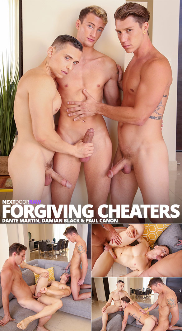 "Next Door Raw: Dante Martin, Damian Black and Paul Canon in ""Forgiving Cheaters"""