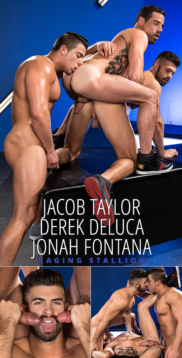 """Raging Stallion: Jacob Taylor, Derek Deluca and Jonah Fontana's threeway in """"Bout to Bust"""""""
