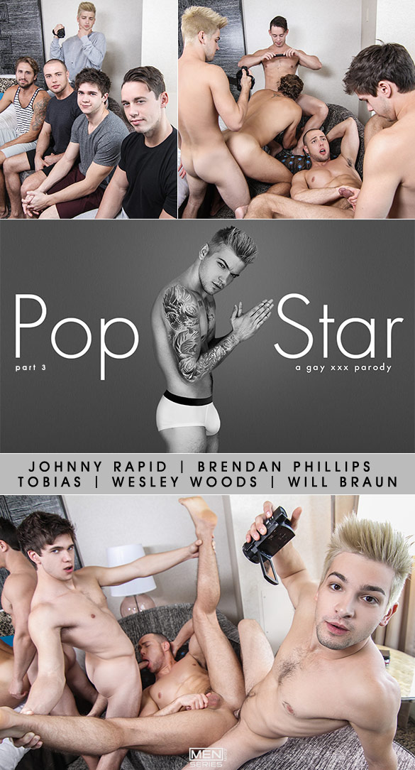 "Men.com: Johnny Rapid, Brendan Phillips, Tobias, Wesley Woods and Will Braun in ""Pop Star – A Gay XXX Parody, Part 3"""