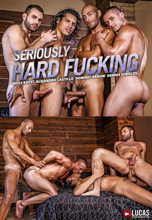 "Lucas Entertainment: Alejandro Castillo, Wolf Rayet, Dominic Arrow and Dennis Sokolov in ""Seriously Hard Fucking"""