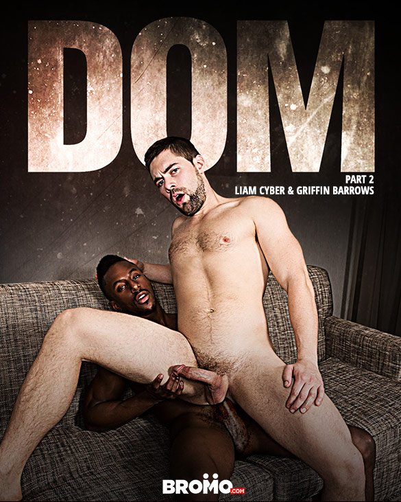 "Bromo: Liam Cyber bangs Griffin Barrows raw in ""Dom, Part 2"""