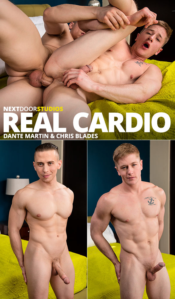 "Next Door Studios: Dante Martin fucks Chris Blades raw in ""Real Cardio"""