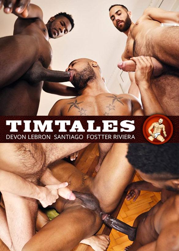 TimTales: Santiago rides Devon Lebron and Fostter Riviera's massive cocks bareback