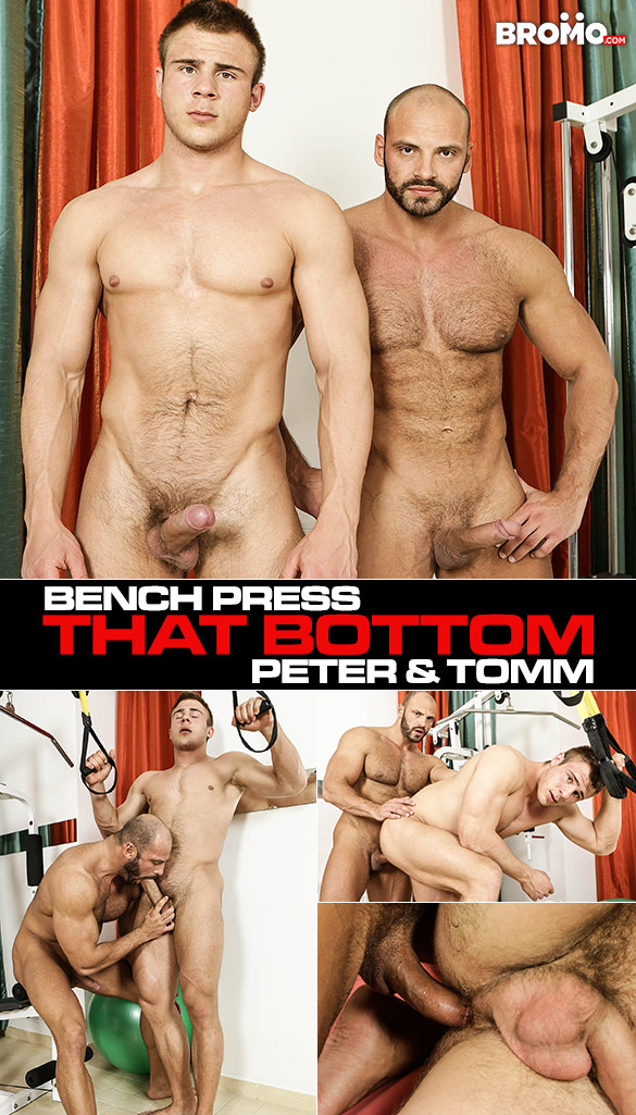 "Bromo: Tomm fucks Peter raw in ""Bench Press That Bottom"""