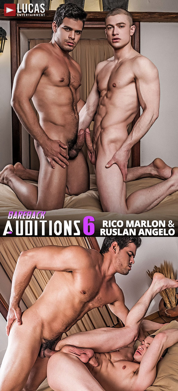 "Lucas Entertainment: Newcomer Ruslan Angelo bottoms for Rico Marlon in ""Bareback Auditions 06"""