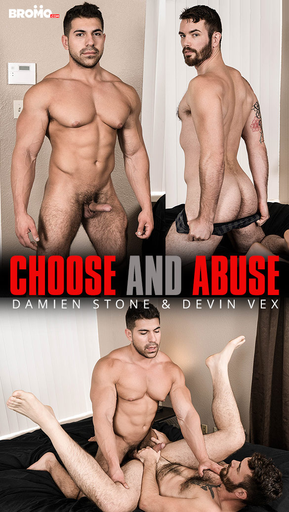 "Bromo: Damien Stone bangs Devin Vex raw in ""Choose and Abuse"""