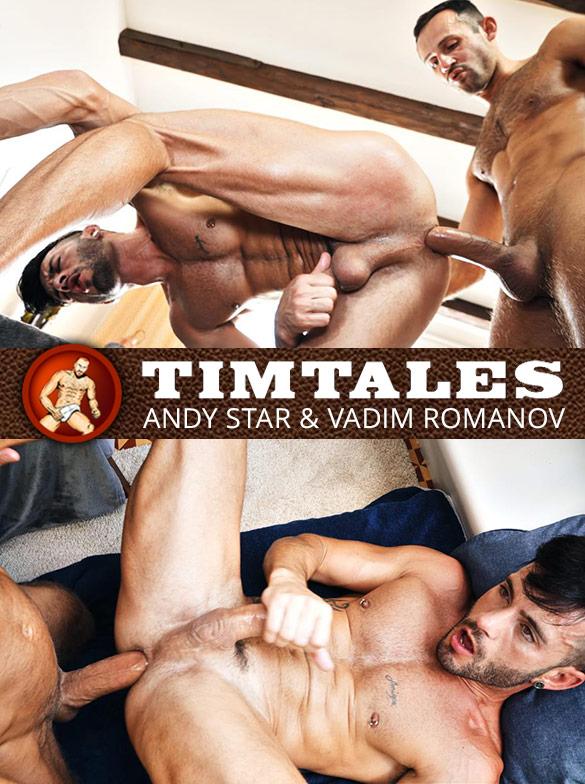 TimTales: Big-dicked Vadim Romanov fucks Andy Star raw