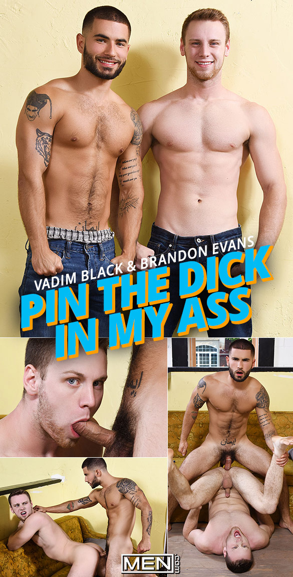 "Men.com: Vadim Black drills Brandon Evans in ""Pin the Dick in My Ass"""