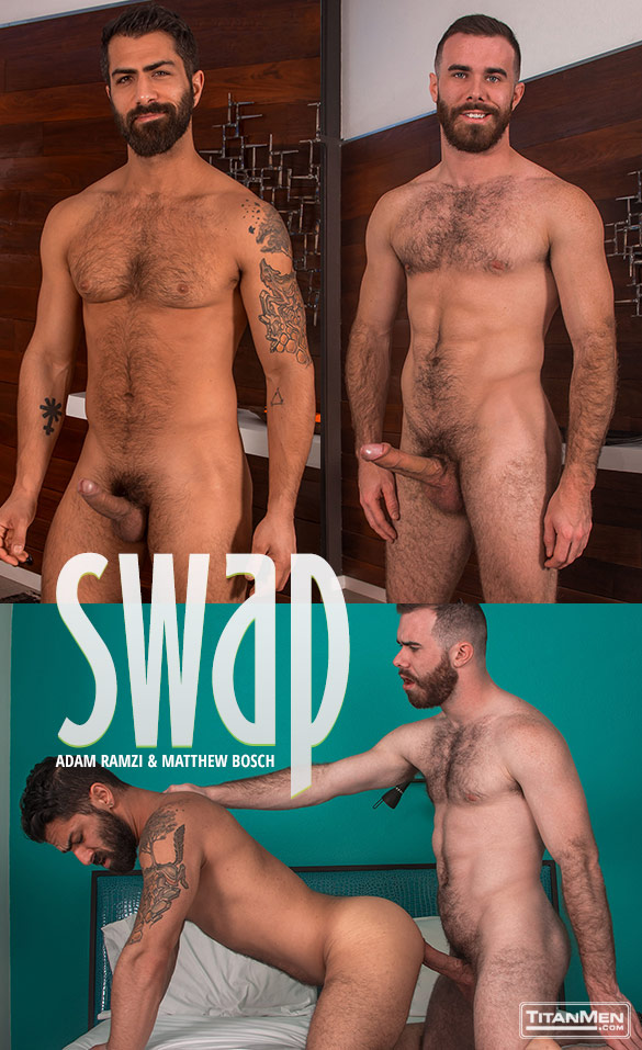 "TitanMen: Adam Ramzi takes Matthew Bosch's thick cock in ""Swap"""