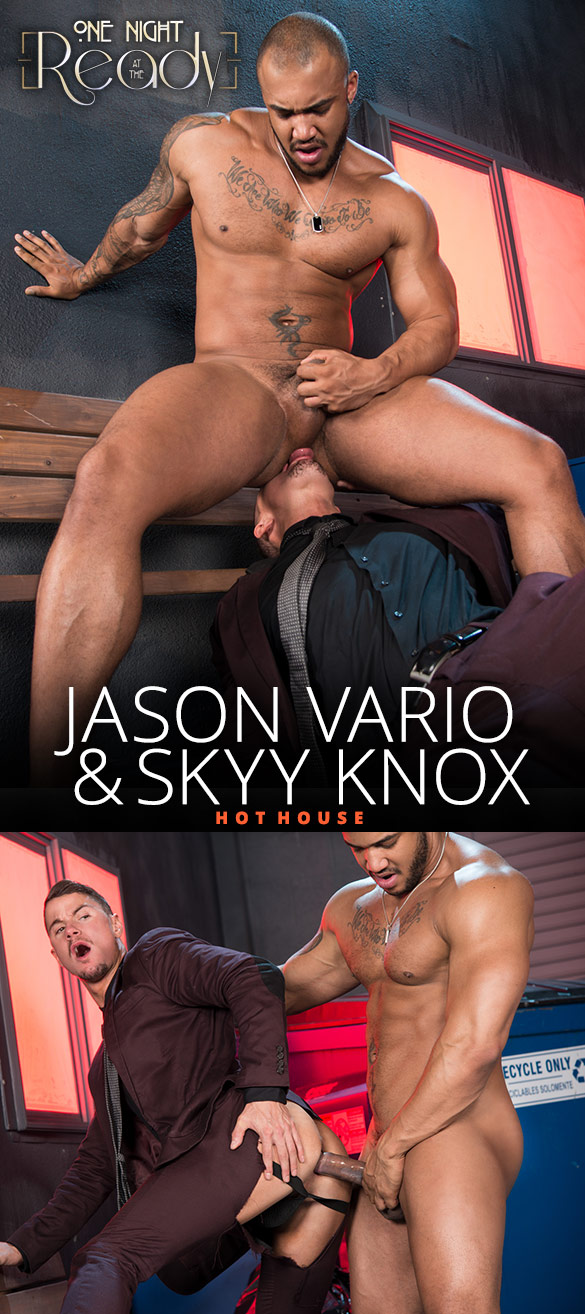 "HotHouse: Jason Vario fucks Skyy Knox in ""One Night at the Ready"""