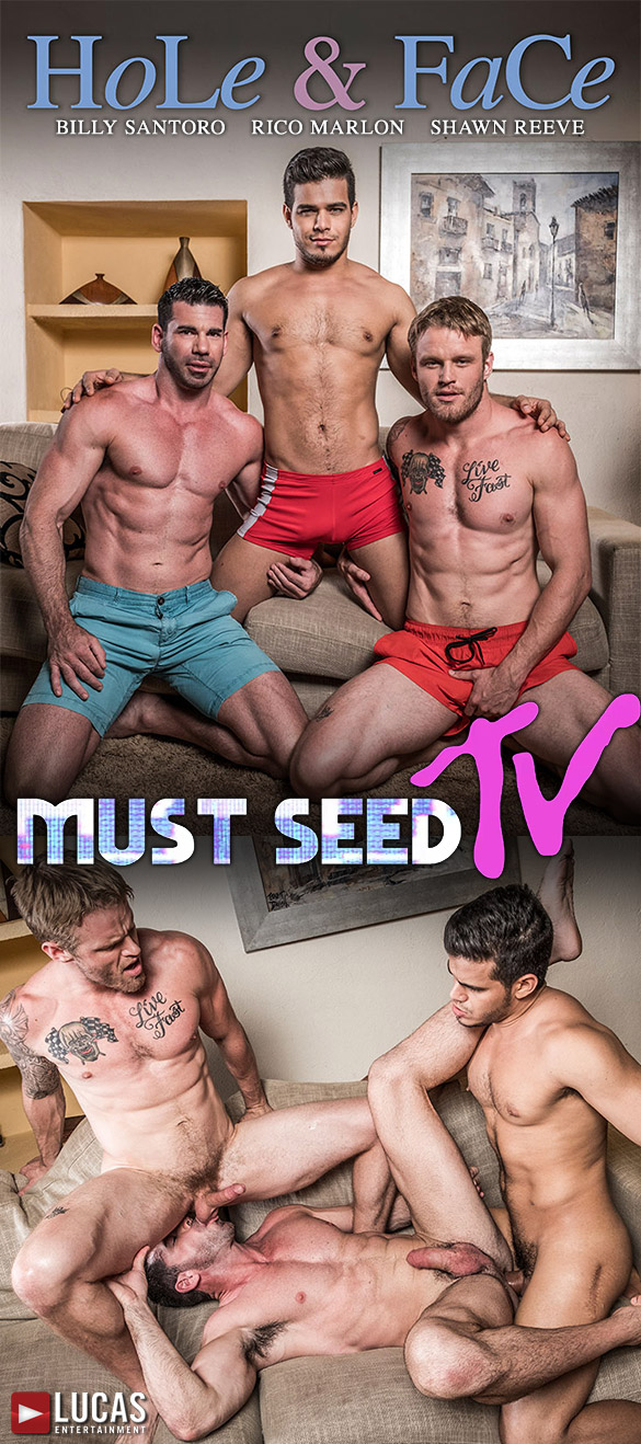 """Lucas Entertainment: Rico Marlon, Shawn Reeve and Billy Santoro's raw threeway in """"Must Seed TV: Hole & Face"""""""