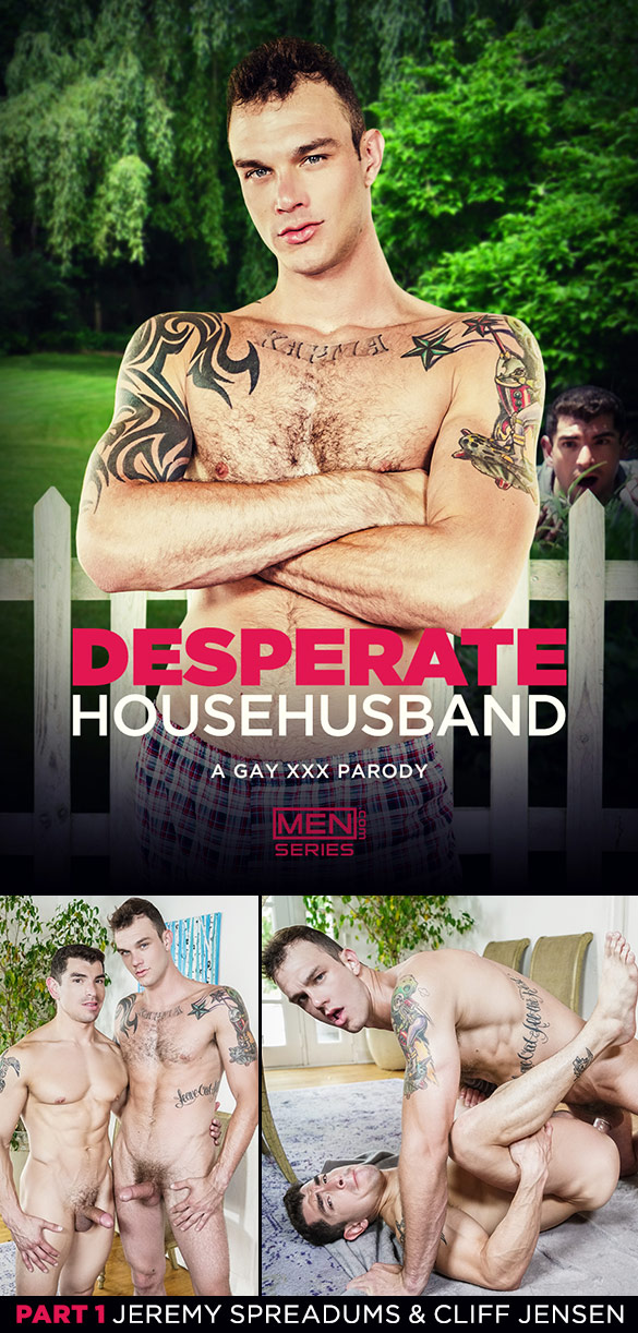 "Men.com: Cliff Jensen fucks Jeremy Spreadums in ""Desperate Househusband: A Gay XXX Parody, Part 1"""
