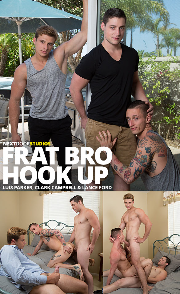 "Next Door Studios: Clark Campbell, Lance Ford and Luis Parker's raw threeway in ""Frat Bro Hook Up"""