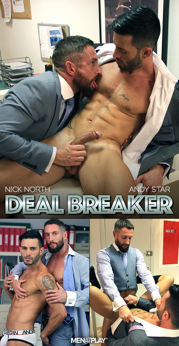 "MenAtPlay: Nick North tops Andy Star in ""Deal Breaker"""