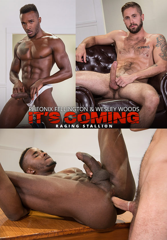 "Raging Stallion: Wesley Woods fucks Pheonix Fellington in ""It's Coming"""