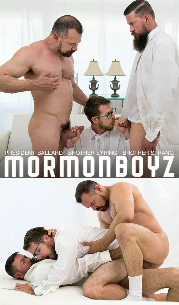 "MormonBoyz: President Ballard and Brother Strang double fuck Brother Eyring raw in ""Bonds of Brotherhood"""