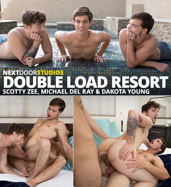 "Next Door Studios: Scotty Zee, Michael DelRay and Dakota Young's bareback threesome in ""Double Load Resort"""