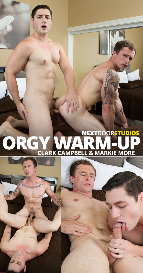 "Next Door Studios: Markie More and Clark Campbell flip fuck raw in ""Orgy Warm-Up"""