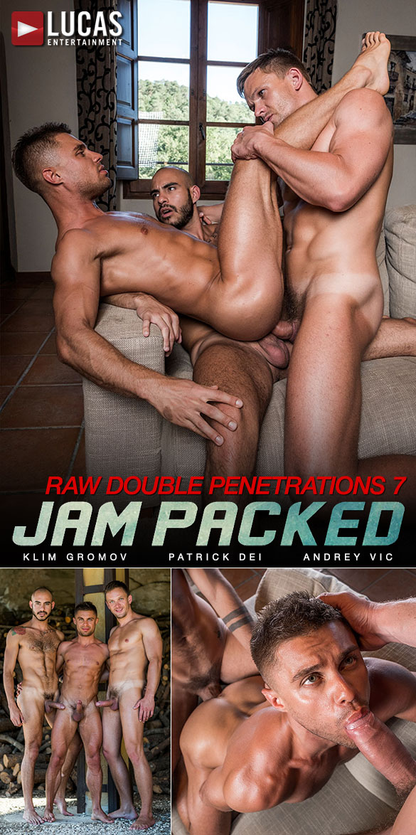 "Lucas Entertainment: Andrey Vic and Patrick Dei double fuck Klim Gromov in ""Raw Double Penetrations 07: Jam Packed"""