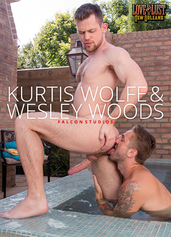 "Falcon Studios: Wesley Woods and Kurtis Wolfe service each other in ""Love & Lust in New Orleans"""