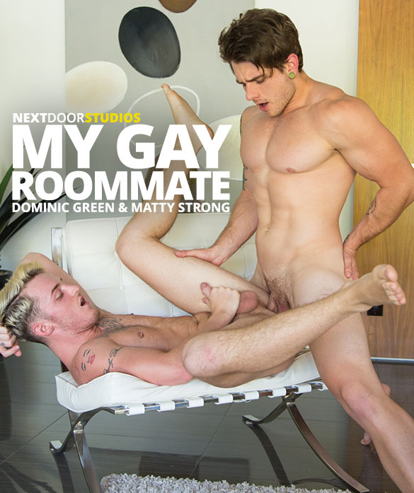 "Next Door Studios: Matty Strong barebacks Dominic Green in ""My Gay Roommate"""