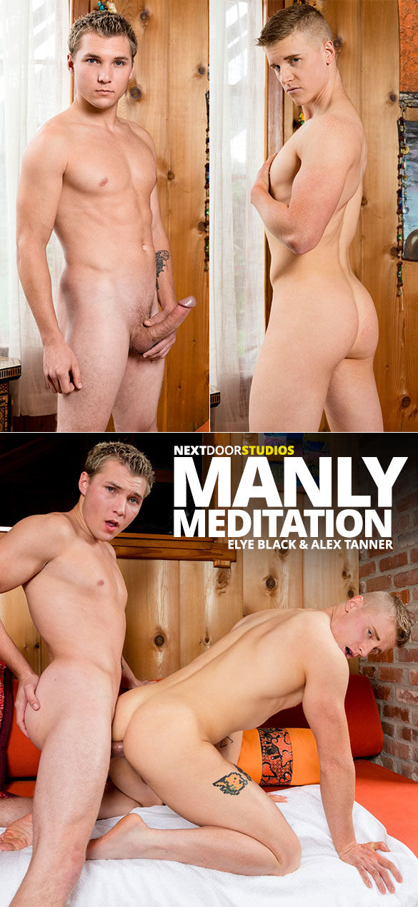 "Next Door Studios: Elye Black barebacks Alex Tanner in ""Manly Meditation"""