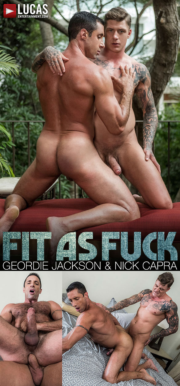 """Lucas Entertainment: Nick Capra gets pounded raw by Geordie Jackson in """"Fit as Fuck"""""""