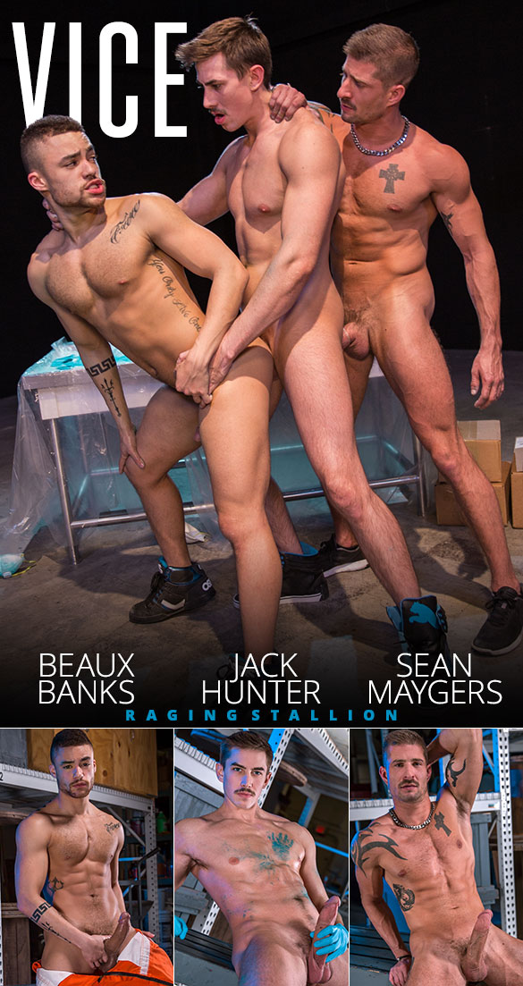 "Raging Stallion: Beaux Banks, Jack Hunter and Sean Maygers' hot threeway fuck in ""Vice"""