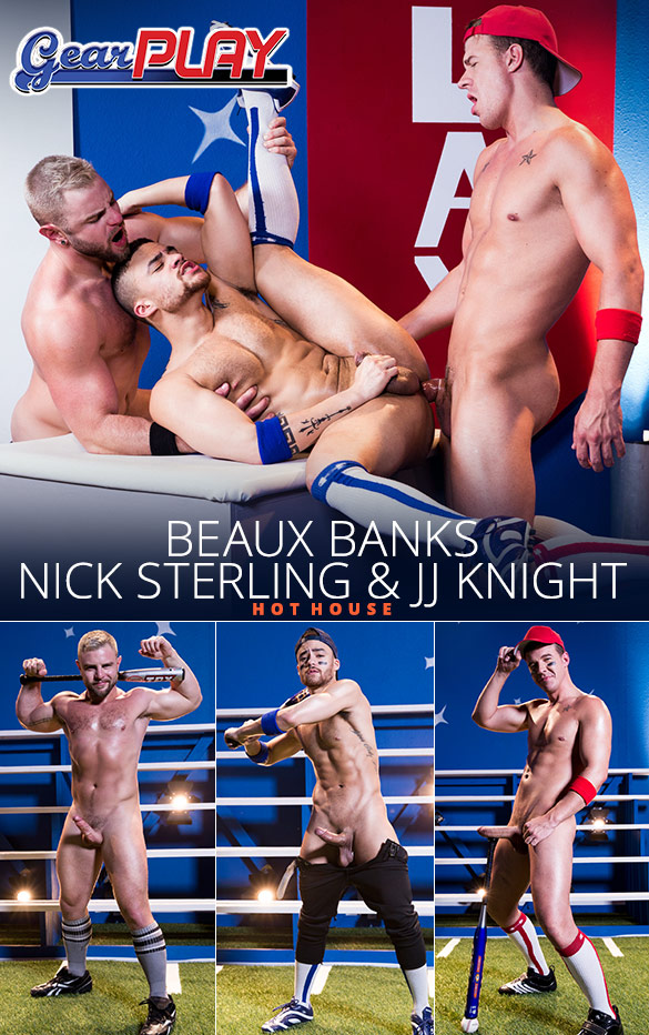 """HotHouse: Nick Sterling and Beaux Banks take JJ Knight huge cock in """"Gear Play"""""""