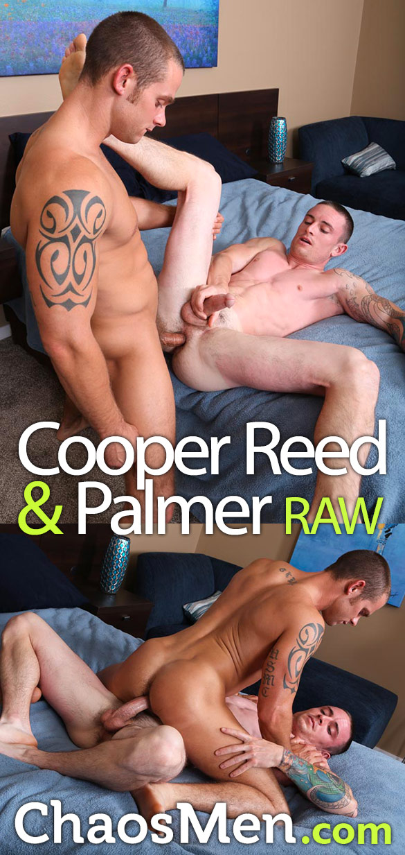 ChaosMen: Palmer and Cooper Reed flip fuck raw