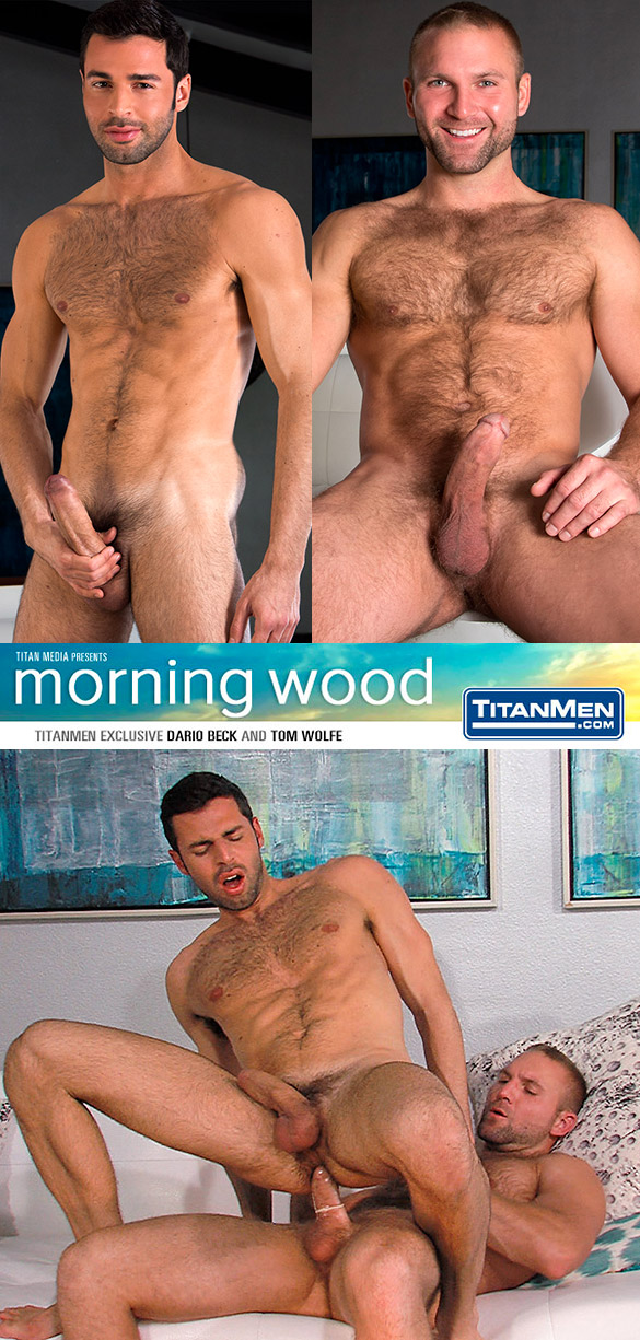 "TitanMen: Tom Wolfe fucks Dario Beck in ""Morning Wood"""