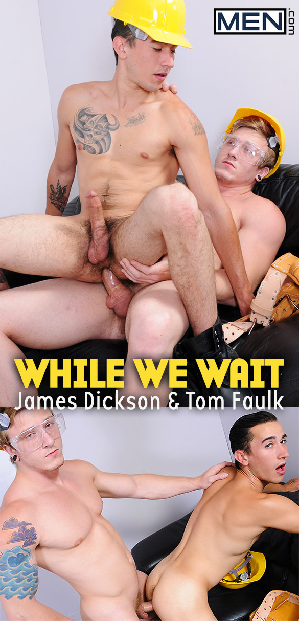 "Men.com: Tom Faulk nails James Dickson in ""While We Wait"""