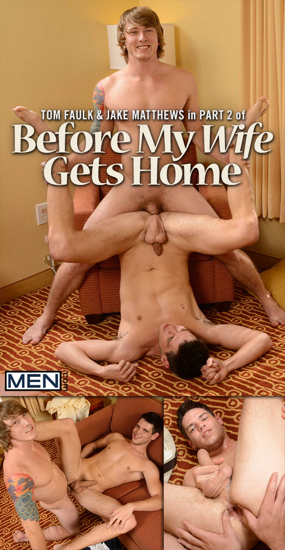 "Men.com: Tom Faulk fucks Jake Matthews in ""Before My Wife Gets Home, Part 2"""