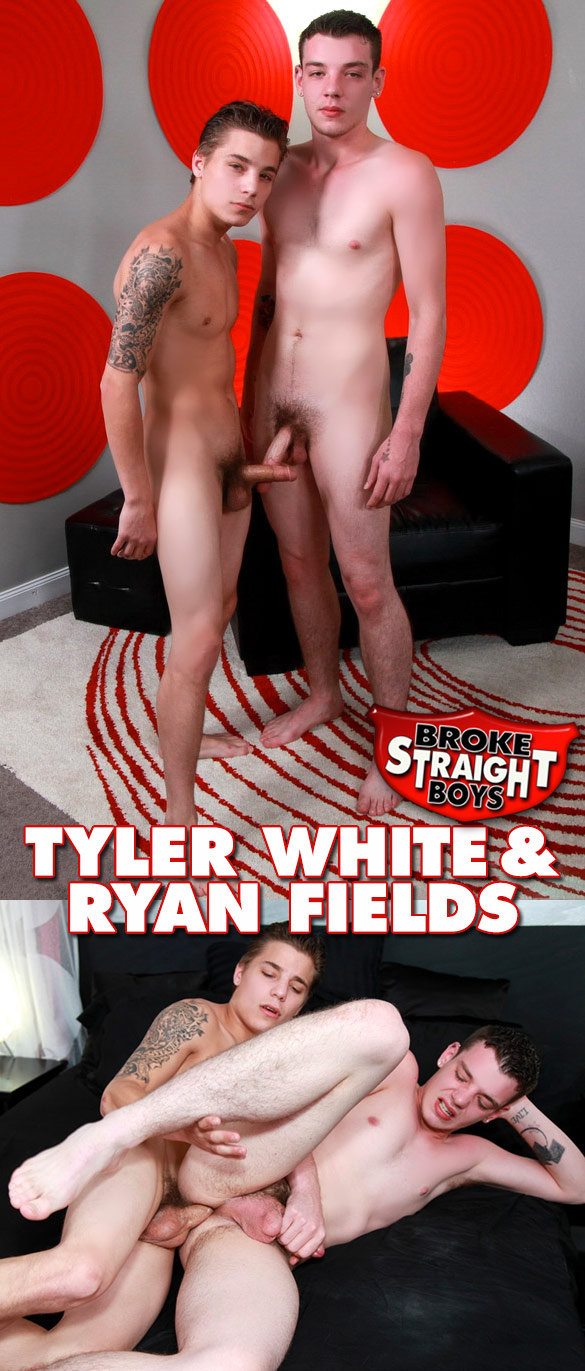 Broke Straight Boys: Tyler White barebacks Ryan Fields' virgin ass